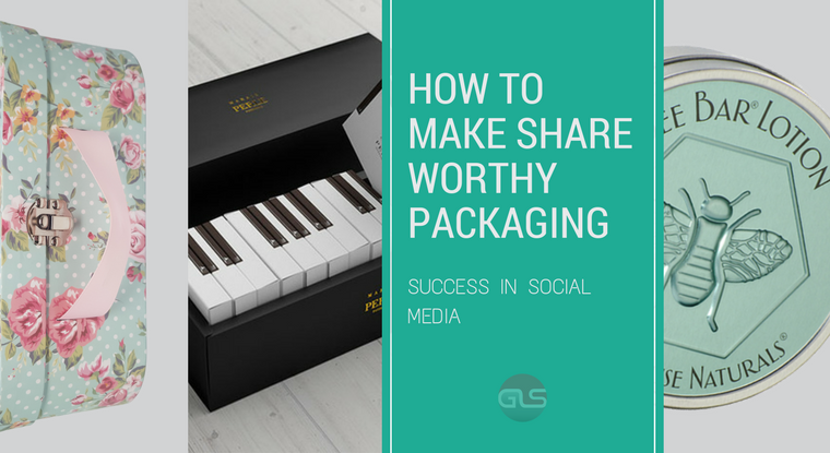 How to Make Share Worthy Packaging – Success in Social Media