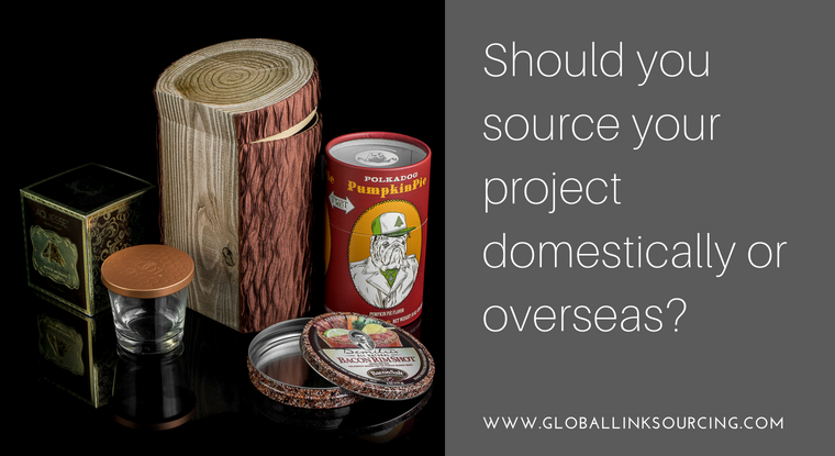 Should you source your project overseas or domestically?
