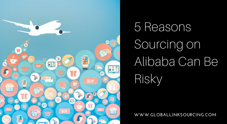 5 Reasons Sourcing on Alibaba Can Be Risky