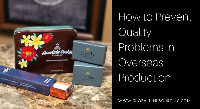 How to Prevent Quality Problems in Overseas Production